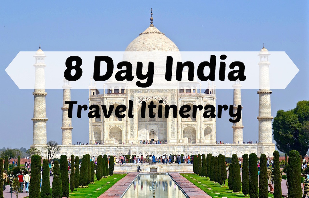 8 day india travel itinerary. Black Bedroom Furniture Sets. Home Design Ideas